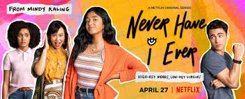 Never Have I Ever Serie